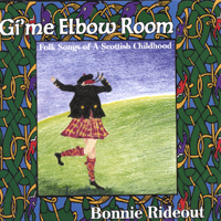 Bonnie Rideout | Gi'me Elbow Room: Folk Songs of a Scottish Childhood