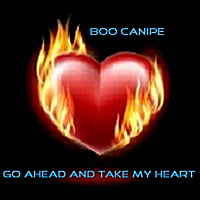Boo Canipe | Go Ahead and Take My Heart
