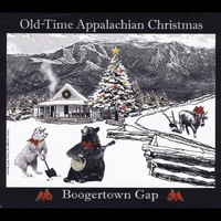 Boogertown Gap | Old-Time Appalachian Christmas