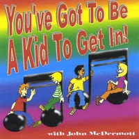 Various Artists | You've Got To Be A Kid To Get In!