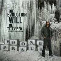 Boone Pratt | The Evolution Will Be Televised