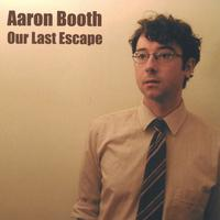Aaron Booth | Our Last Escape