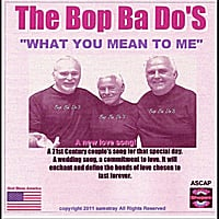 The Bop Ba Do'S | What You Mean To Me