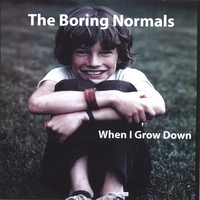 The Boring Normals | When I Grow Down
