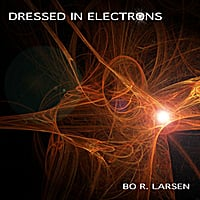 Bo R. Larsen | Dressed in electrons