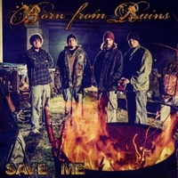 Born from Ruins | Save Me