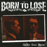 Born To Lose | Saints Gone Wrong
