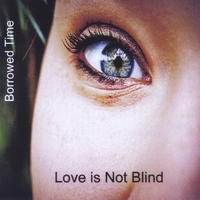 Borrowed Time | Love Is Not Blind