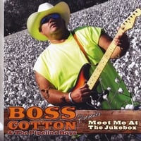 Boss Cotton & The Pipeline Boys | Meet Me At the Jukebox