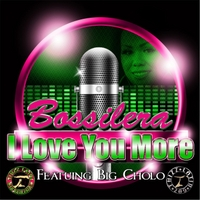 Bossilera | I Love You More