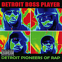Boss Player | Detroit Pioneers of Rap