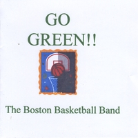 The Boston Basketball Band | Go Green!!!