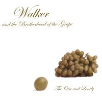 Walker and The Brotherhood of the Grape | The One and Lonely