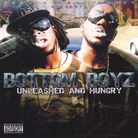 Bottom Boyz | Unleashed and Hungry