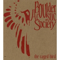 Boulder Acoustic Society | The Caged Bird