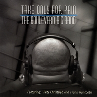 The Boulevard Big Band | Take Only For Pain