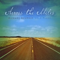 Richard Bourque | Across The Miles