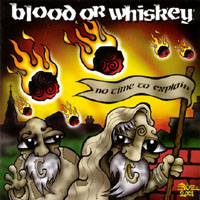 Blood or Whiskey | No Time to Explain