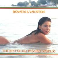 Bowers And Winston | The Best Of All Possible Worlds