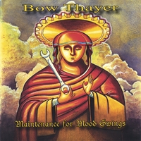 Bow Thayer | Maintenance for Mood Swings