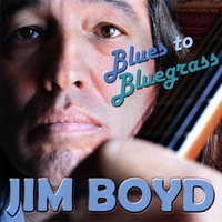 Jim Boyd | Blues to Bluegrass