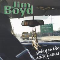 Jim Boyd | Going To The Stick Games