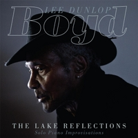 Boyd Lee Dunlop | The Lake Reflections (Solo Piano Improvisations)