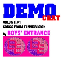 Boys' Entrance | Democrat, Vol. 1 - Songs from Tunnelvision