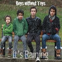 Boys Without Toys | It's Raining