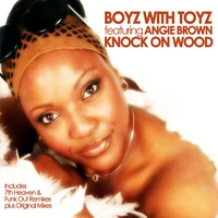 Boyz With Toyz | Knock On Wood (feat. Angie Brown)