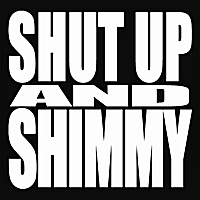 Jim Boz | Shut Up and Shimmy