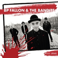 BP Fallon & The Bandits | Still Legal