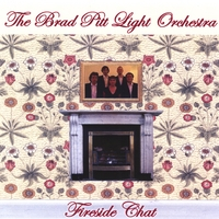 The Brad Pitt Light Orchestra | Fireside Chat / Small Contradictions