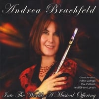 Andrea Brachfeld | Into The World - A Musical Offering