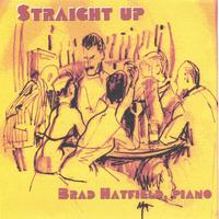 "Brad Hatfield | ""Straight Up"" Jazz and Cocktails"