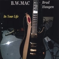 Brad Haugen | Its Your Life