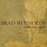 Brad Reynolds | In the Real World
