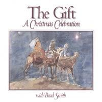 Brad Smith | The Gift - A Christmas Celebration