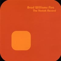Brad Williams Five | The Vostok Record
