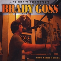 Brady Goss | A Tribute to Cornerstones