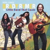 Brady Rymer | Here Comes Brady Rymer and the Little Band That Could