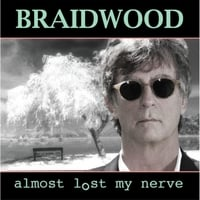 Braidwood | Almost Lost My Nerve