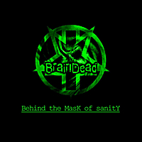 BrainDead | Behind the Mask of Sanity