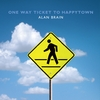 Alan Brain: One Way Ticket to Happytown
