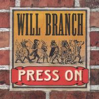 Will Branch | Press On
