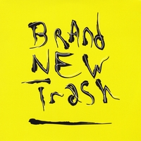 Brand New Trash | Brand New Trash