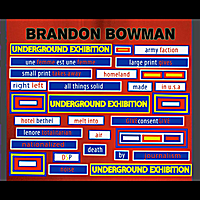 Brandon Bowman | Underground Exhibitions