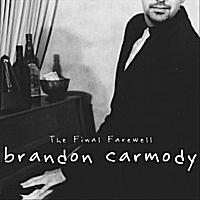 Brandon Carmody | The Final Farewell