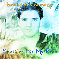 Brandon Carmody | Sunshine for My Rain