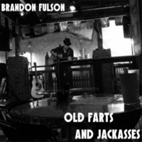 Brandon Fulson | Old Farts and Jackasses